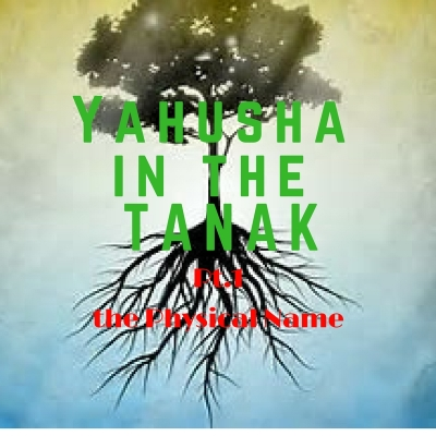 Is Yahusha Mentioned in the Old Testament Part 1  the physical name